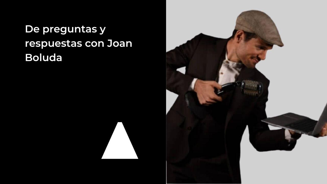 De preguntas y respuestas con Joan Boluda