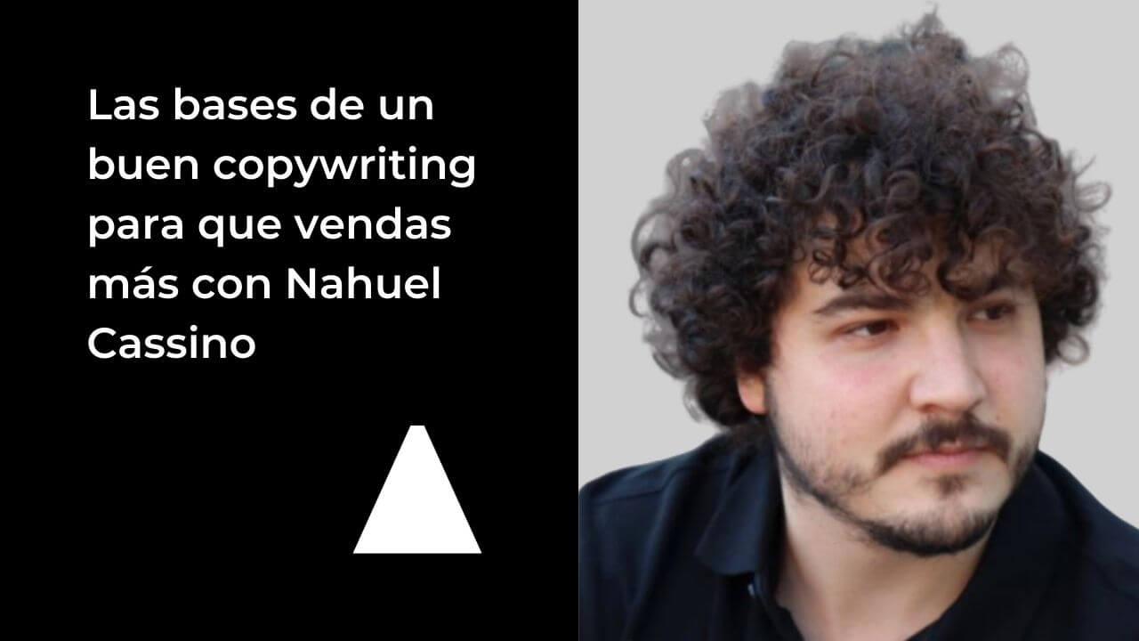 bases-buen-copywriting-para-vender-mas-nahuel-cassino