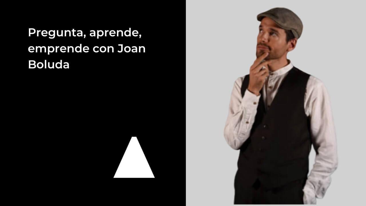 pregunta-aprende-emprende-joan-boluda
