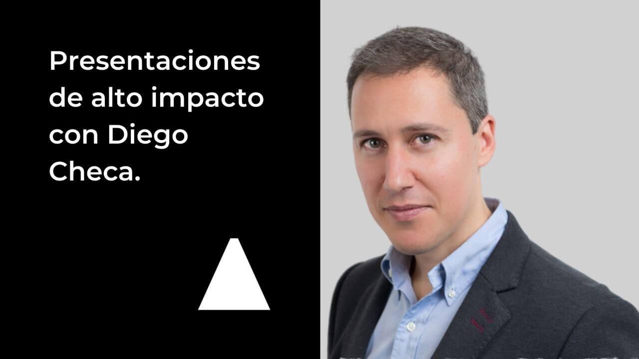 Presentaciones de alto impacto con Diego Checa